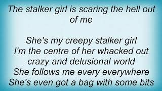 Arrogant Worms - Stalker Girl Lyrics