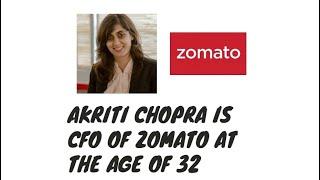 Akriti Chopra : CFO of Zomato at the age of 32