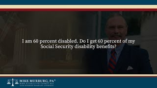 Video thumbnail: I am 60 percent disabled. Do I get 60 percent of my Social Security disability benefits?