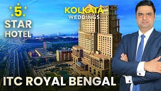 ITC Royal Bengal, Kolkata - Enjoy Your Enchanting Wedding Moments