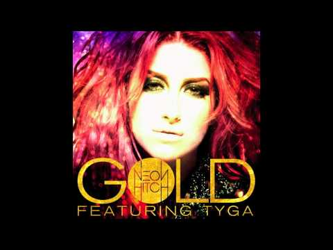 Gold (Song) by Neon Hitch and Tyga