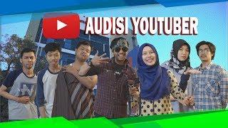 DIARY CLOUDRUN: Audisi Jadi Youtuber, Aneh bin Gila