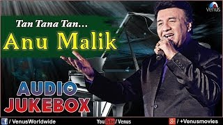Anu Malik - Tan Tana Tan | Blockbuster Hindi Songs | Audio