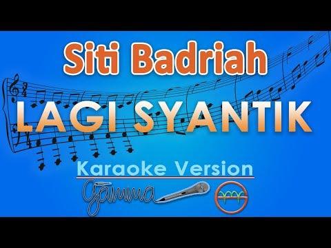 Siti badriah   lagi syantik  karaoke lirik tanpa vokal  by gmusic