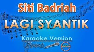 Gambar cover Siti Badriah - Lagi Syantik (Karaoke Lirik Tanpa Vokal) by GMusic