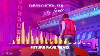 David Guetta & Sia - Let's Love (Future Rave Remix)