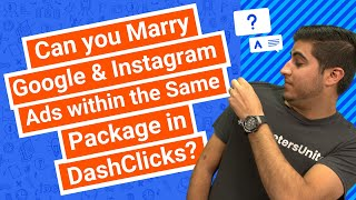 Can you Marry Google & Instagram Ads within the Same Package in DashClicks?