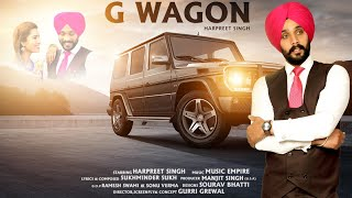 G Wagon  | (Full HD) | Harpreet Singh |  New Punjabi Songs 2018 | Latest Punjabi Songs 2018