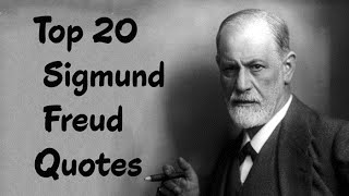 Top 20 Sigmund Freud Quotes (Author Of The Interpretation Of Dreams)