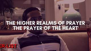THE HIGHER REALMS OF PRAYER - PRAYER OF THE HEART, Daily Promise And Powerful Prayer