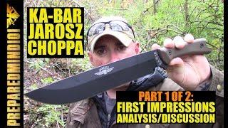 Ka-Bar Jarosz Choppa (Pt. 1 of 2): First Impressions/Discussion - Preparedmind101