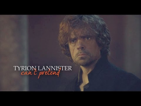 [GoT] Tyrion Lannister » Can't Pretend