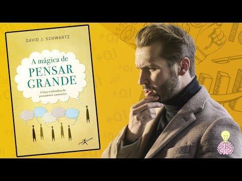 A Mágica de PENSAR GRANDE - David Schwartz - Resumo Animado
