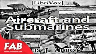 Aircraft and Submarines Full Audiobook by Willis J. ABBOT by Non-fiction, War & Military