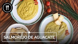 Salmorejo de aguacate, una receta fácil, refrescante, sencilla y deliciosa