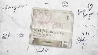 Lost Frequencies Ft. The NGHBRS   Like I Love You (STADIUM X REMIX)