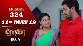 ROJA Serial   Episode 324   11th May 2019   Priyanka   SibbuSuryan   SunTV Serial   Saregama TVShows