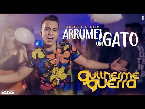 Guilherme Guerra - Arrumei um Gato (Clipe Oficial)