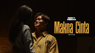 Rizky Febian - Makna Cinta #GarisCinta Part 3 [Official Music Video]