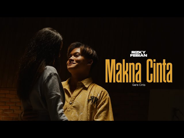 Rizky Febian - Makna Cinta #GarisCinta Part 3 [Official Music Video]