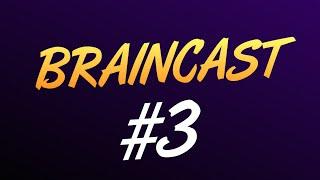 Braincast #3 - Видфест,ПК Брейна и т.д