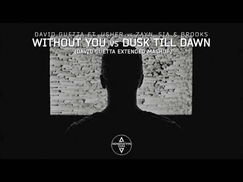 David Guetta & Usher Vs  Zayn, Sia & Brooks - Without You Vs Dusk Till Dawn ( D.G Extended Mashup)