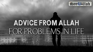 ADVICE FROM ALLAH FOR PROBLEMS IN LIFE