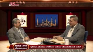 Risale-i Nur Müzakereleri - İyilikleri Allah'tan, kötülükleri nefisten bilmenin hikmeti nedir?