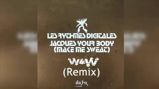 Les Rythmes Digitales - Jacques Your Body (Make Me Sweat) (W&W REMIX) EXCLUSIVE