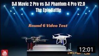 DJI Mavic 2 Pro vs DJI Phantom 4 Pro v2 0 The Epic Battle Round 6 Video Test