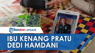 Sosok Pratu Dedi Hamdani, TNI yang Gugur Ditembak KKB di Mata sang Ibu: Dia Sering Puasa Senin-Kamis