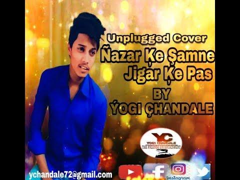 Nazar Ke Samne Jigar Ke Pass Cover By YOGI CHANDALE