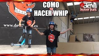 ¡Tutorial / Como Hacer Whip con Scooter! (Alex Pérez)