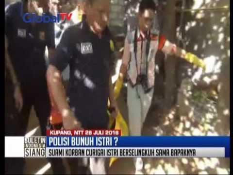 Polisi bunuh istri, Kupang NTT - BIS 29/07