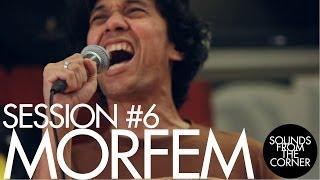 Sounds From The Corner : Session #6 MORFEM