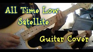 All Time Low - Satellite (Guitar Cover)