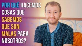 Video: Por Qué Hacemos Cosas Que Sabemos Que Son Malas Para Nosotros