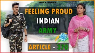 FEELING PROUD INDIAN ARMY - ARTICLE 370 SPECIAL    Rachit Rojha