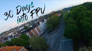 30 DAYS INTO FPV - IFLIGHT TITAN DC5