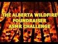 ⭐ASMR⭐ Alberta wildfire fundraiser challenge!
