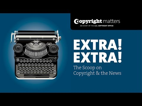 Extra! Extra! The Scoop on Copyright & the News