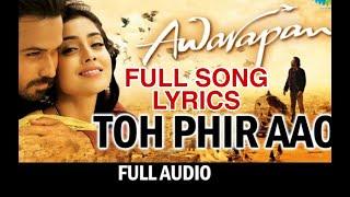 Toh Phir Aao | Full Song with Lyrics | Mukul Singh - YouTube