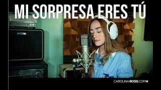 Mi Sorpresa Fuiste Tú   Calibre 50 (Carolina Ross Cover)