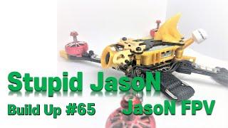 JasoN™FPV - Stupid JaoN! #65