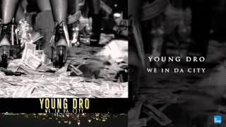 Young Dro 'We In Da City'