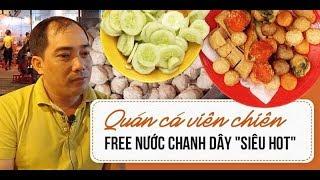 Quán CÁ VIÊN CHIÊN - FREE nước chanh dây siêu hot | Món Ngon Sài Gòn | Món ngon Yan Food