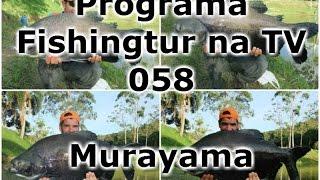 Programa Fishingtur na TV 058 - Pesqueiro Murayama
