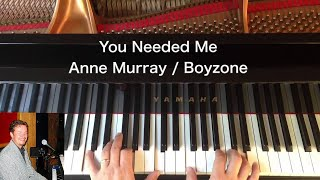 You Needed Me - Anne Murray / Boyzone - Piano Cover