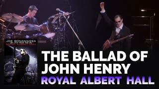 "Joe Bonamassa Official - ""The Ballad Of John Henry"" from 'Live from the Royal Albert Hall'"