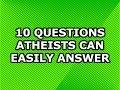 10 Theist Questions We Can Easily Answer